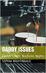Book Cover: Daddy Issues: Evelyn Smith: Nashville Nights