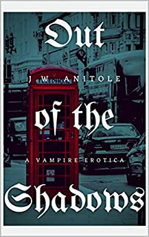 Book Cover: Out of the Shadows: a vampire erotica
