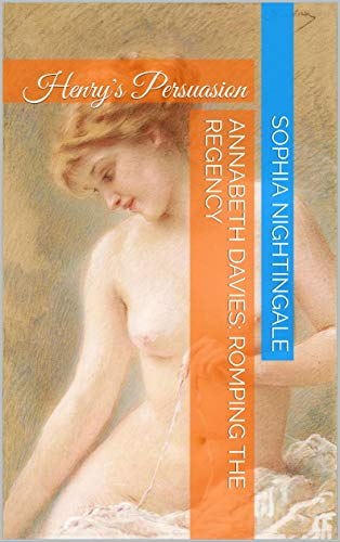 Book Cover: Henry's Persuasion: Annabeth Davies: Romping the Regency