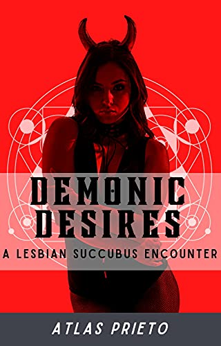Book Cover: Demonic Desires: A Lesbian Succubus Encounter