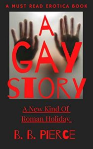Book Cover: A Gay Story A New Kind Of Roman Holiday